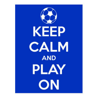Keep Calm and Play On Blue Postcard