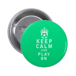 Keep Calm and Play On Button