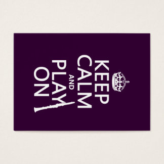 Keep Calm and Play On (clarinet) (any color) Business Card