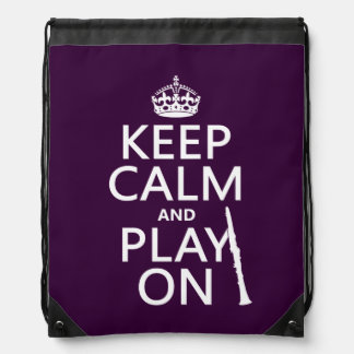 Keep Calm and Play On (clarinet) (any color) Drawstring Bag