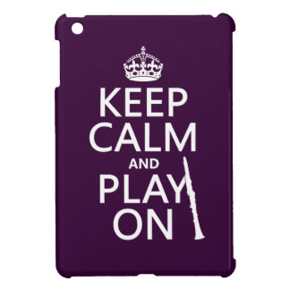 Keep Calm and Play On (clarinet) (any color) iPad Mini Cover