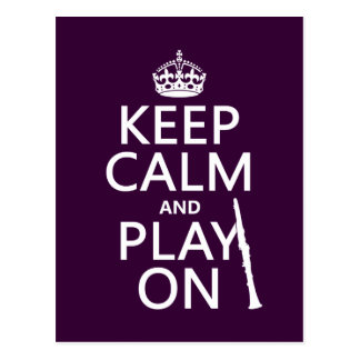 Keep Calm and Play On (clarinet) (any color) Postcard