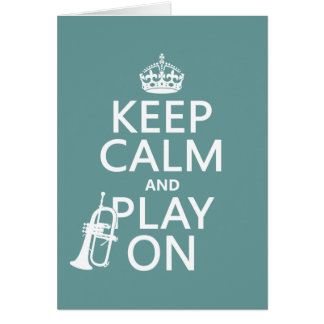 Keep Calm and Play On (cornet)(any color) Card