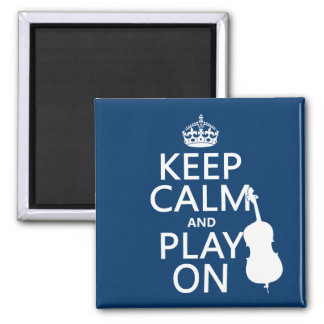 Keep Calm and Play On (double bass) Square Magnet
