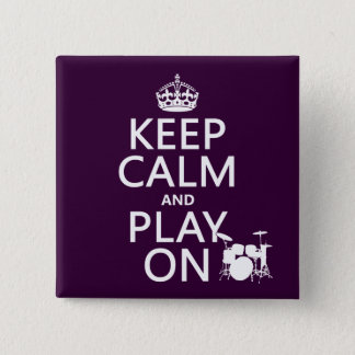 Keep Calm and Play On (drums)(any color) 15 Cm Square Badge