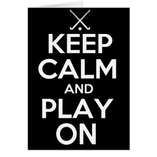 Keep Calm and Play On - Field Hockey Card