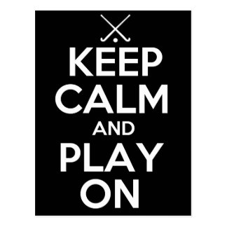 Keep Calm and Play On - Field Hockey Postcard
