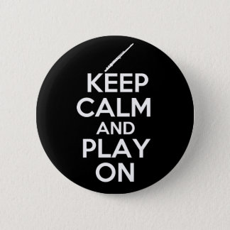 Keep Calm and Play On! (Flute) 6 Cm Round Badge