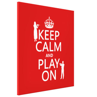 Keep Calm and Play On (flute)(any backgroundcolor) Canvas Prints