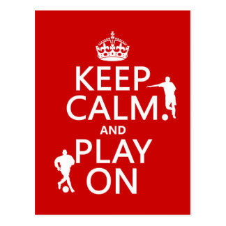 Keep Calm and Play On (football) (in any color) Postcard