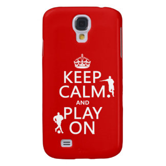 Keep Calm and Play On (football/soccer) Galaxy S4 Case