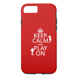 Keep Calm and Play On (football/soccer) iPhone 8/7 Case