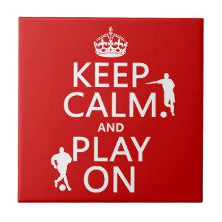 Keep Calm and Play On (football/soccer) Tile