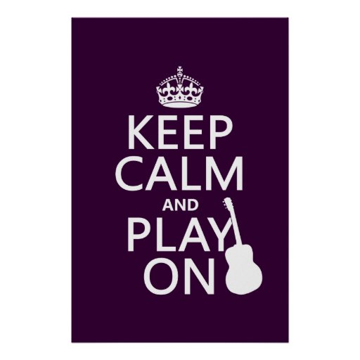 Keep Calm and Play On (guitar)(all colors) Print