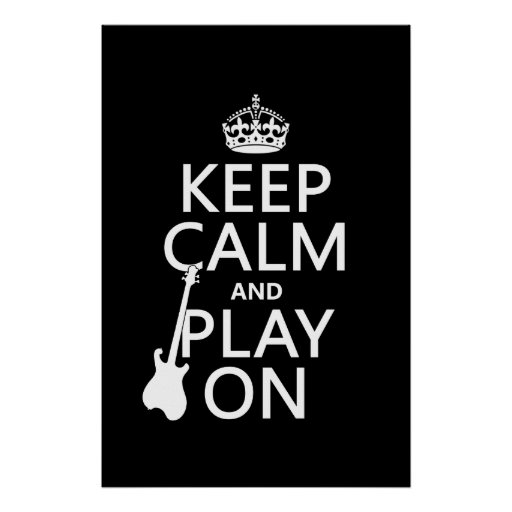 Keep Calm and Play On (guitar)(any color) Print