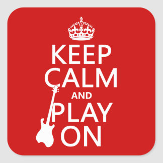 Keep Calm and Play On (guitar)(any color) Square Sticker