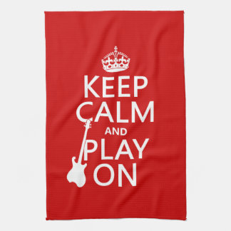 Keep Calm and Play On (guitar)(any color) Tea Towel