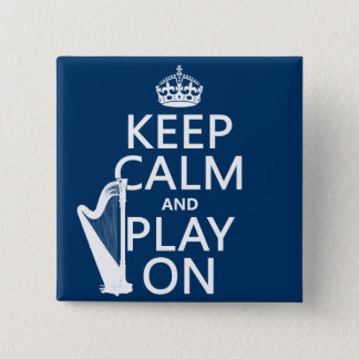 Keep Calm and Play On (harp)(any color) 15 Cm Square Badge