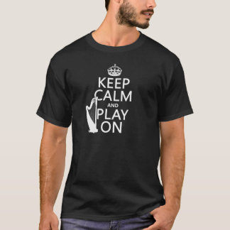 Keep Calm and Play On (harp)(any color) T-Shirt