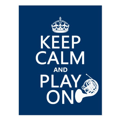 Keep Calm and Play On (horn)(any background color) Postcard