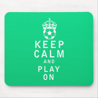 Keep Calm and Play On Mouse Pads