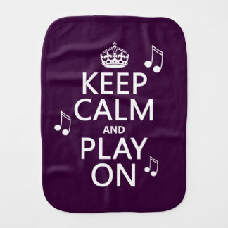 Keep Calm and Play on - music notes - all colours Burp Cloth