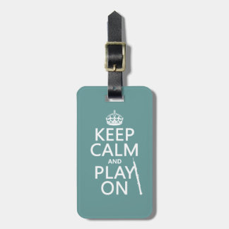 Keep Calm and Play On (oboe)(any color) Luggage Tag