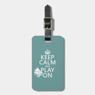 Keep Calm and Play On (Piano)(any background color Luggage Tag