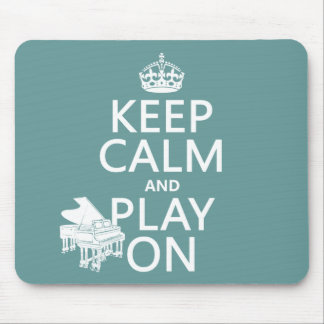 Keep Calm and Play On (Piano)(any background color Mouse Pad