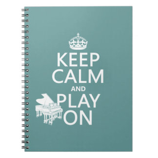 Keep Calm and Play On (Piano)(any background color Notebooks