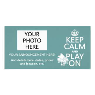Keep Calm and Play On (Piano)(any background color Personalized Photo Card