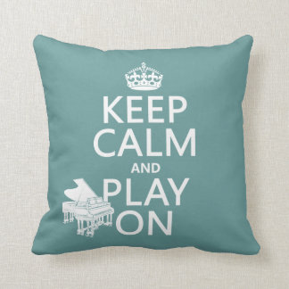 Keep Calm and Play On (Piano)(any background color Throw Pillow
