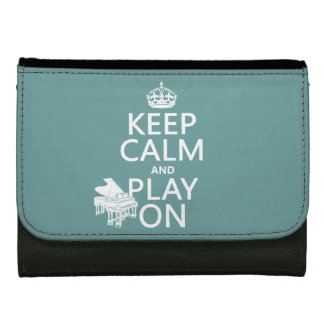 Keep Calm and Play On (Piano)(any background color Wallet
