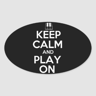 Keep Calm and Play On Piano Oval Sticker
