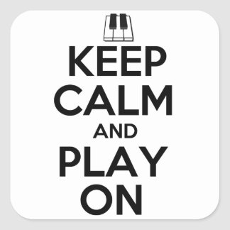 Keep Calm and Play On Piano Square Sticker