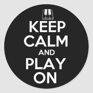 Keep Calm and Play On Piano Classic Round Sticker