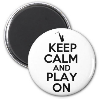 Keep Calm and Play On (Saxophone) 6 Cm Round Magnet