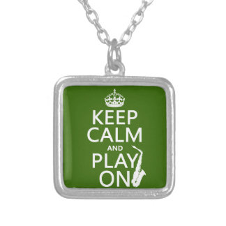 Keep Calm and Play On (saxophone)(any color) Silver Plated Necklace