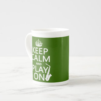 Keep Calm and Play On (saxophone)(any color) Bone China Mugs
