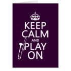 Keep Calm and Play On (Trombone)(any colour) Card