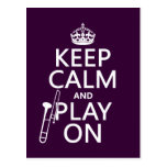 Keep Calm and Play On (Trombone)(any colour) Postcard