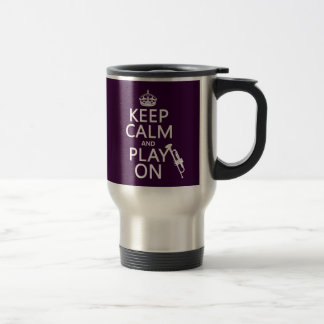Keep Calm and Play On (trumpet) (all colors) Travel Mug