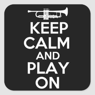 Keep Calm and Play On (Trumpet) Square Sticker