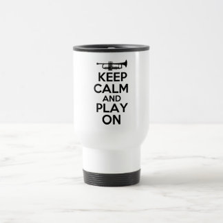 Keep Calm and Play On (Trumpet) Stainless Steel Travel Mug