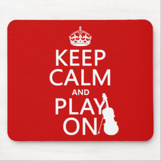 Keep Calm and Play On (violin)(any color) Mouse Mat
