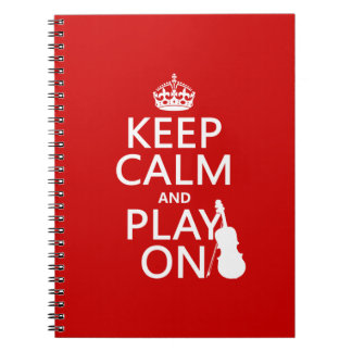 Keep Calm and Play On (violin)(any color) Notebook