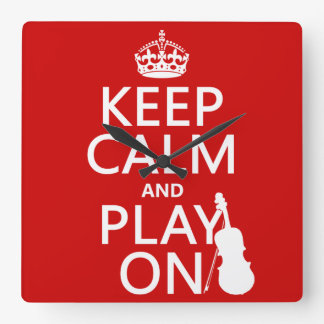 Keep Calm and Play On (violin)(any color) Square Wall Clock