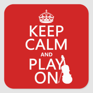 Keep Calm and Play On (violin)(any colour) Square Sticker