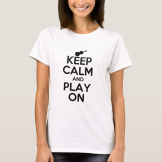 Keep Calm and Play On Violin T-Shirt