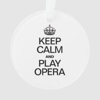 KEEP CALM AND PLAY OPERA